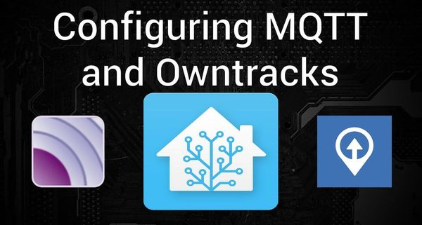 Track devices with Owntracks and Mosquitto for Home Assitant